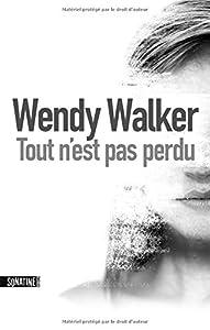vignette de 'Tout n'est pas perdu (Wendy Walker)'