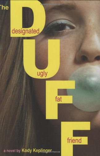 Image of The DUFF: (Designated Ugly Fat Friend)
