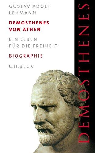 Demosthenes von Athen: Ein Leben für die Freiheit