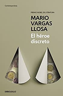 El héroe discreto par Vargas Llosa