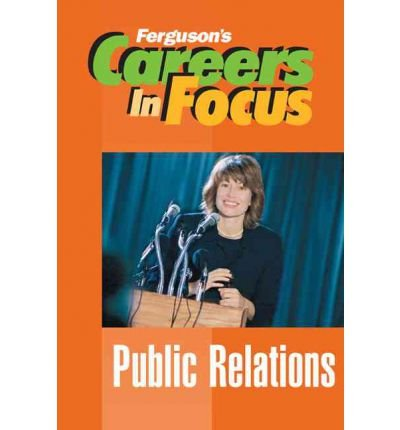 Read Online [(Public Relations )] [Author: Ferguson Publishing] [Sep-2007] PDF