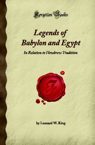 Legends of Babylon and Egypt: In Relation to Hewbrew Tradition (Forgotten Books)
