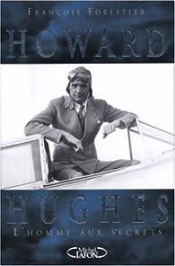 Howard Hughes. Ll'homme aux secrets par François Forestier