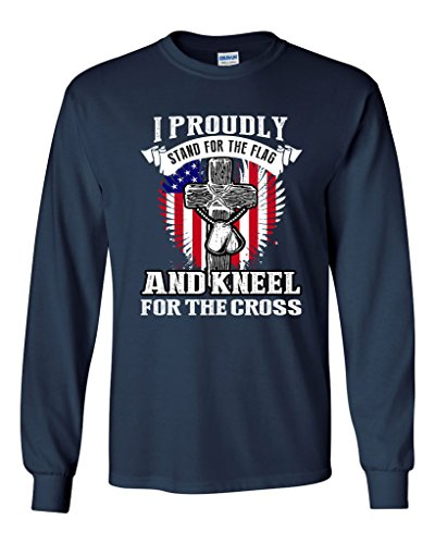 Long Sleeve Adult T-Shirt I Proudly Stand for The Flag and Kneel for The Cross DT (X Large, Navy Blue)
