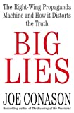 img - for Big Lies: The Right-Wing Propaganda Machine and How It Distorts the Truth by Joe Conason (2003-09-01) book / textbook / text book
