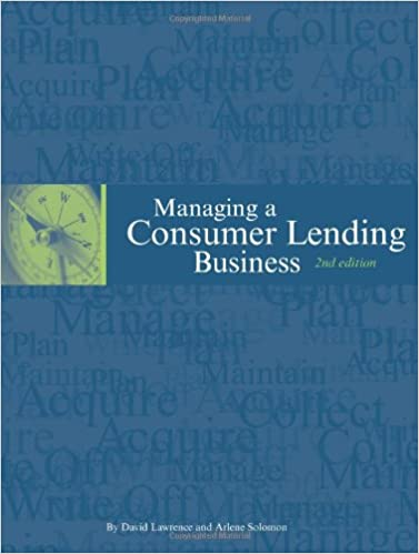 Managing a consumer lending business 2nd edition david lawrence managing a consumer lending business 2nd edition david lawrence arlene solomon 9780971753730 amazon books publicscrutiny Choice Image