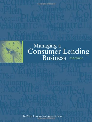 Managing A Consumer Lending Business  2Nd Edition