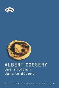 Une ambition dans le désert par Cossery