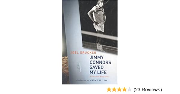 Jimmy Connors Saved My Life: A Personal Biography: Joel