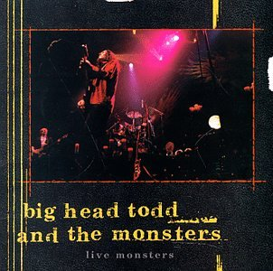 Live Monsters by Big Head Todd & The Monsters (1998) - Live by Giant Records / Wea