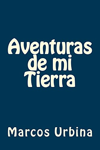 Aventuras de mi Tierra (Spanish Edition) by [Urbina, Marcos, Urbina Membreño