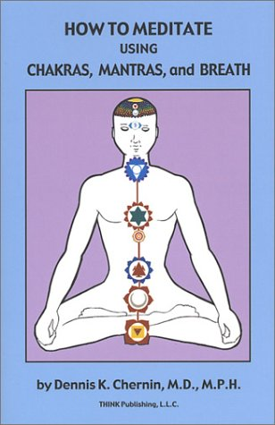 How to Meditate Using Chakras, Mantras, and Breath