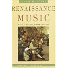 Renaissance Music: Music in Western Europe, 1400 1600