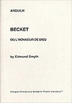 Becket, Anouilh: Critical Monographs in English (Glasgow Introductory Guides to French Literature)