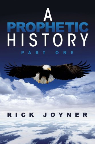A prophetic history part 1 kindle edition by rick joyner a prophetic history part 1 by joyner rick fandeluxe Choice Image