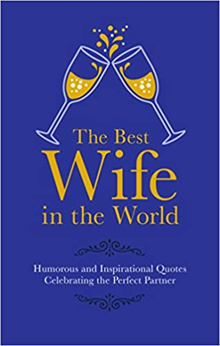 The Best Wife In The World Humorous And Inspirational