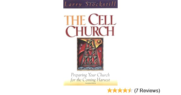 The Cell Church: Larry Stockstill: 9780830721337: Amazon com: Books