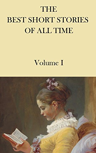 The Best Short Stories of all Time: Volume I