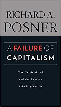 A Failure of Capitalism: The Crisis of '08 and the Descent