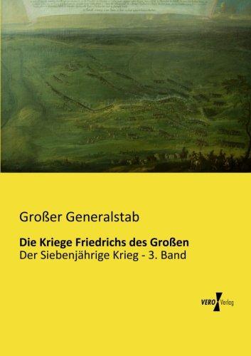 Download Die Kriege Friedrichs des Grossen: Der Siebenjaehrige Krieg - 3. Band (German Edition) pdf