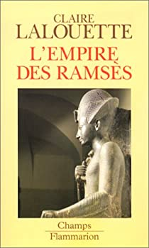 Histoire de la civilisation pharaonique : Tome 3, L'empire des Ramsès par Lalouette