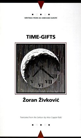 Time Gifts (Writings from an Unbound Europe)