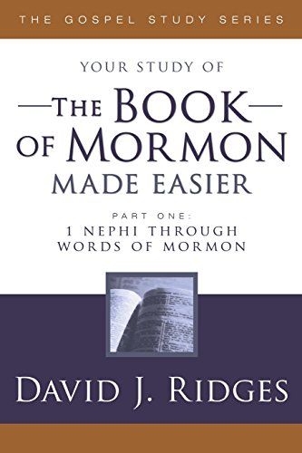Your Study of the Book of Mormon Made Easier, Part 1: 1 Nephi Through Words of Mormon (Gospel Studies) -  David J. Ridges, Study Guide, Paperback