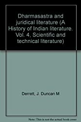 Dharmasastra and juridical literature (A History of Indian literature ; v. 4 : Scientific and technical literature ; pt. 1)
