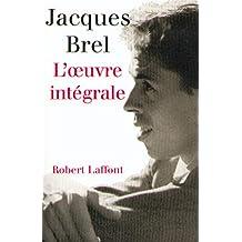 Jacques Brel - L'œuvre intégrale