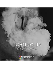 Lighting Up: The Truth About Weed
