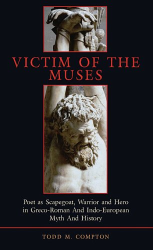 Victim of The Muses: Poet as Scapegoat, Warrior and Hero in Greco-Roman and Indo-European Myth and History (Hellenic Studies Series) pdf epub