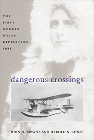 Dangerous Crossings: The First Modern Polar Expedition, 1925