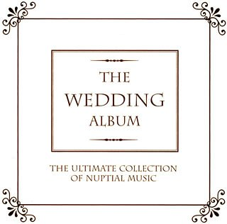 Nuptials Collections (THE WEDDING ALBUM: THE ULTIMATE COLLECTION OF NUPTIAL)