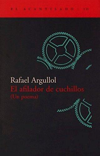 El afilador de cuchillos: Rafael Argullol: 9788493065799 ...