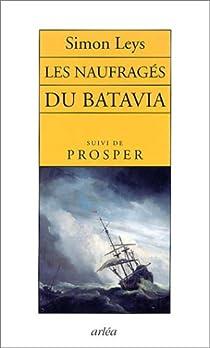 Les naufragés du Batavia, suivi de :  Prosper par Leys