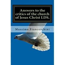 Answers to the critics of the church of Jesus Christ LDS.: Answers to polygamy, Polyandry and many others questions