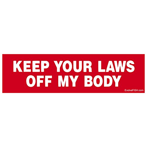 EvolveFISH Keep Your Laws Off My Body Bumper Sticker 11
