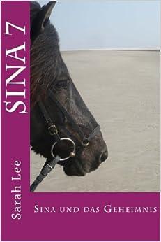 Sina und das Geheimnis: Pferdebuch für Kinder und Jugendliche - Band 7: Volume 7