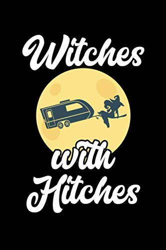 Witches With Hitches: Halloween Scary Notebook Costume Journal for Girls and women dressing like witches and like camping and glamping, Medium College-ruled notebook, 120 pages]()