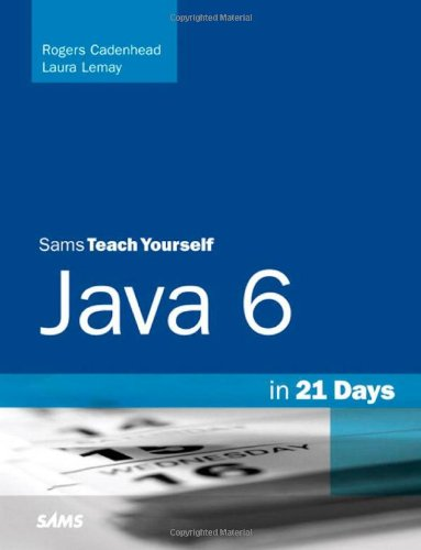 Sams Teach Yourself Java 6 in 21 Days (5th Edition)