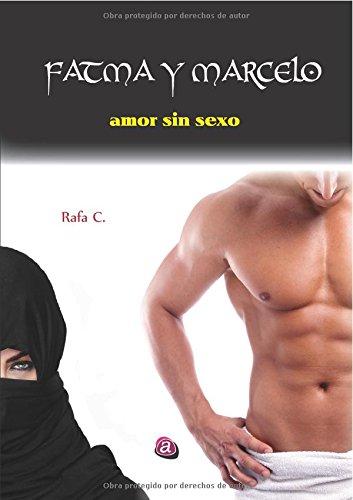 Descargar Libro Fátma Y Marcelo. Amor Sin Sexo Rafa C.