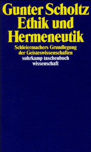 Ethik und Hermeneutik: Schleiermachers Grundlegung der Geisteswissenschaften (suhrkamp taschenbuch wissenschaft)