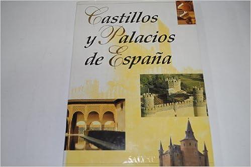Castillos y Palacios de España: Amazon.es: AA.VV.: Libros