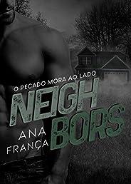 Neighbors: O pecado mora ao lado
