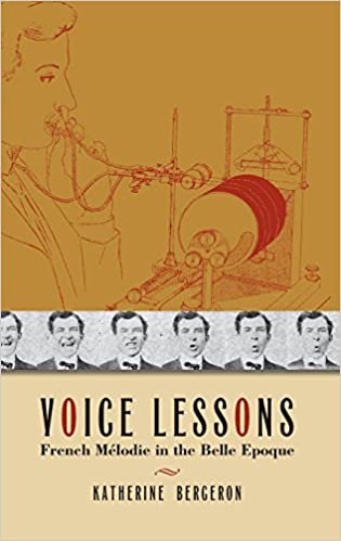 Voice Lessons: French Mélodie in the Belle Epoque (New Cultural History of Music)
