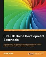 LibGDX Game Development Essentials