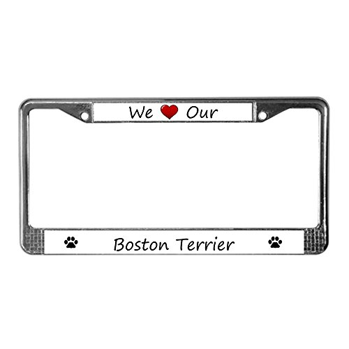 Terrier License Plate Frame (CafePress - We Love Our Boston Terrier License Plate Frame - Chrome License Plate Frame, License Tag Holder)