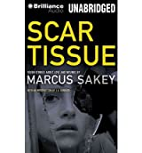 [Scar Tissue: Seven Stories of Love and Wounds [ SCAR TISSUE: SEVEN STORIES OF LOVE AND WOUNDS ] By Sakey, Marcus ( Author )Jun-12-2012 Compact Disc