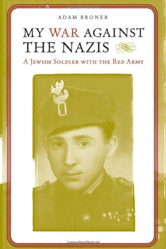 Read Online My War against the Nazis: A Jewish Soldier with the Red Army (Alabama Fire Ant) ebook