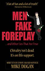 Men Fake Foreplay ... and Other Lies That Are True (English Edition)
